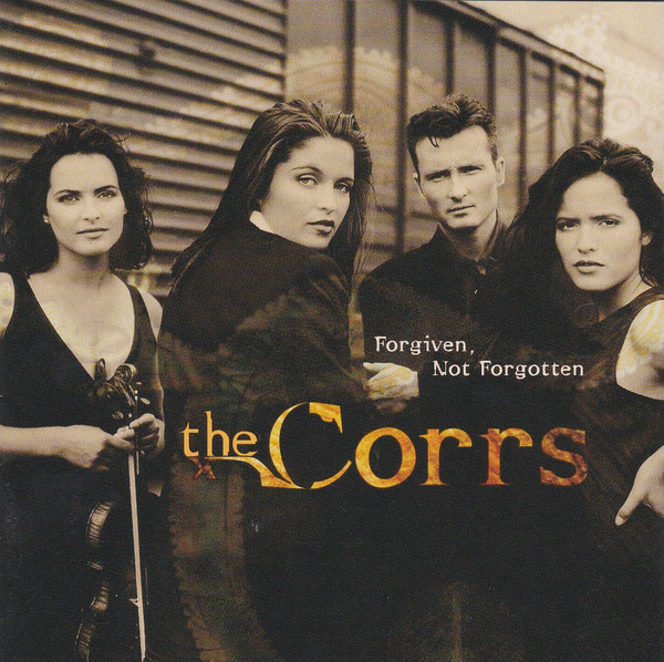 (The) Corrs Forgiven, Not Forgotten CD