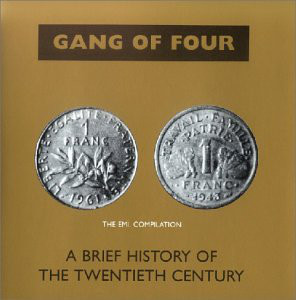 Gang Of Four A Brief History Of The Twentieth Century