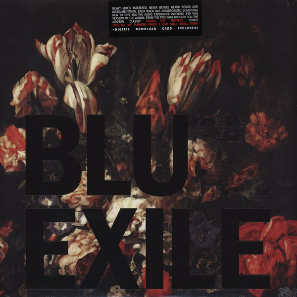 Blu & Exile Give Me My Flowers While I Can Still Smell Them