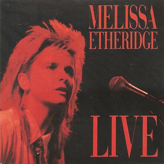 Etheridge, Melissa Melissa Etheridge Live