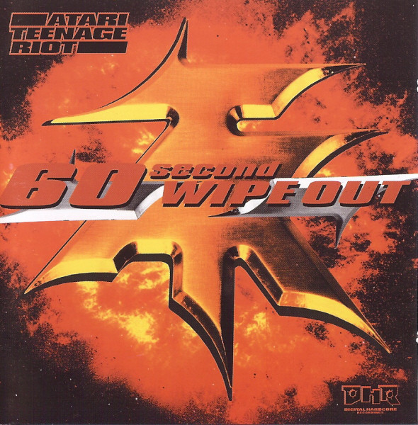 Atari Teenage Riot 60 Second Wipe Out CD