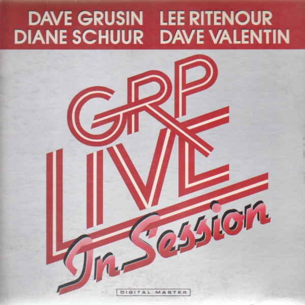 Dave Grusin / Lee Ritenour / Diane Schuur / Dave Valentin GRP Live In Session