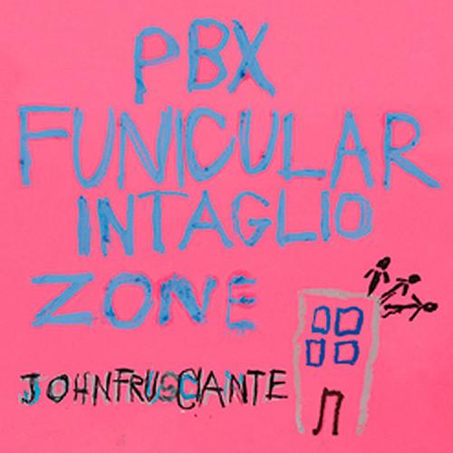 Frusciante, John PBX Funicular Intaglio Zone