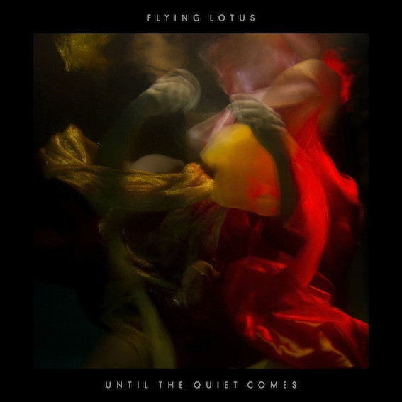 Flying Lotus Until The Quiet Comes