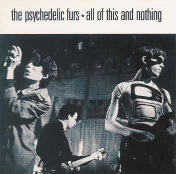 The Psychedelic Furs All Of This And Nothing