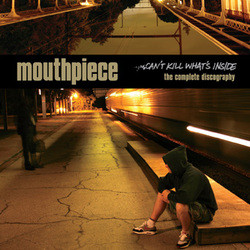 Mouthpiece Can't Kill What's Inside (The Complete Discography)
