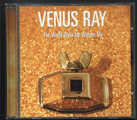 Venus Ray The World Woke Up Without Me CD