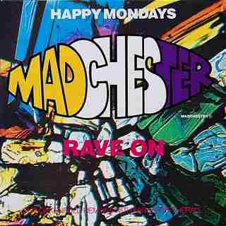 Happy Mondays Madchester Rave On (Remixes)