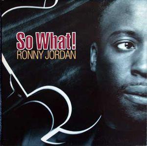 Jordan, Ronny So What! Vinyl