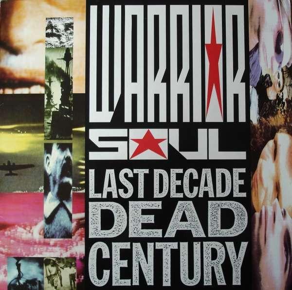 Warrior Soul Last Decade Dead Century