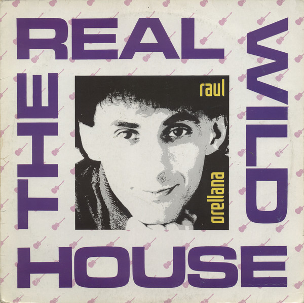 Orellana, Raul The Real Wild House Vinyl