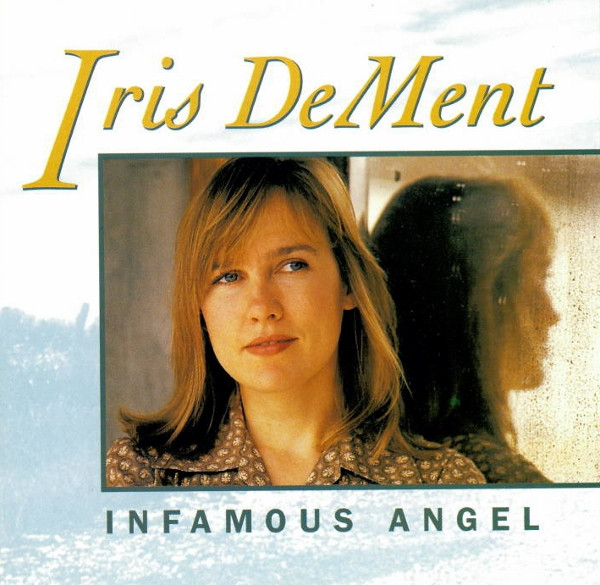 Dement, Iris Infamous Angel