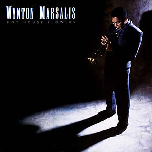 Marsalis, Wynton Hot House Flowers