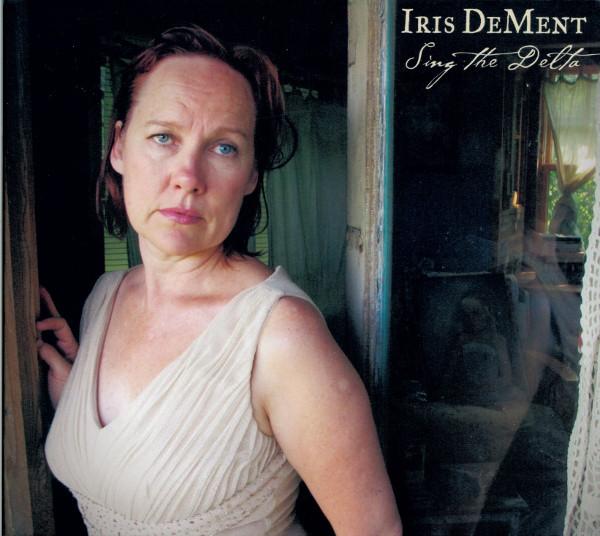 DeMent, Iris Sing The Delta CD