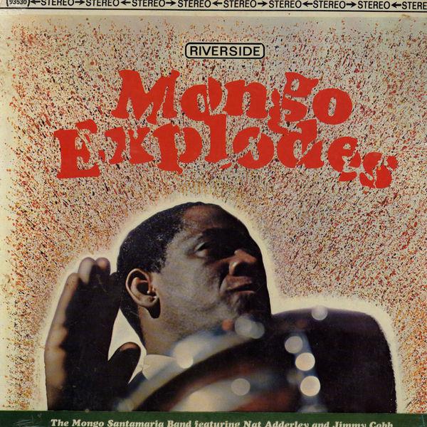 Mongo Explodes The Mongo Santamaria Band* Featuring Nat Adderley And Jimmy Cobb Vinyl