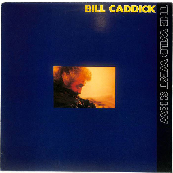 Caddick, Bill The Wild West Show Vinyl