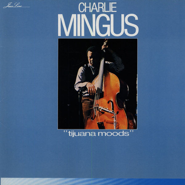Charlie Mingus Tijuana Moods Vinyl