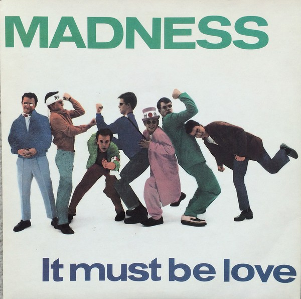 Madness It Must Be Love