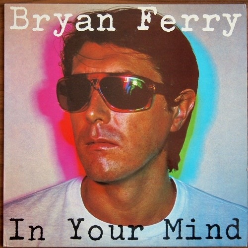 Ferry, Bryan In Your Mind