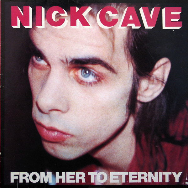 Nick Cave From Her To Eternity Vinyl