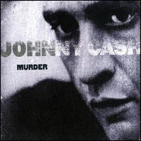 Cash, Johnny Murder