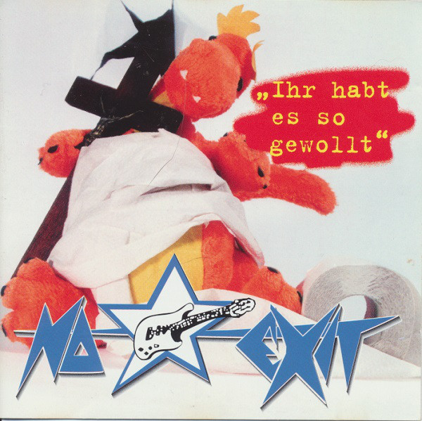 No Exit Ihr Habt Es So Gewollt CD