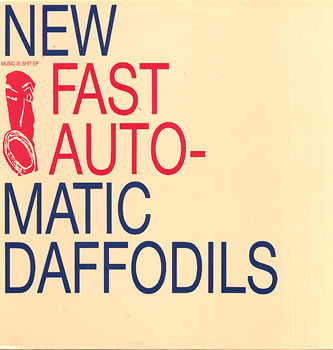 New Fast Automatic Daffodils Music Is Shit EP