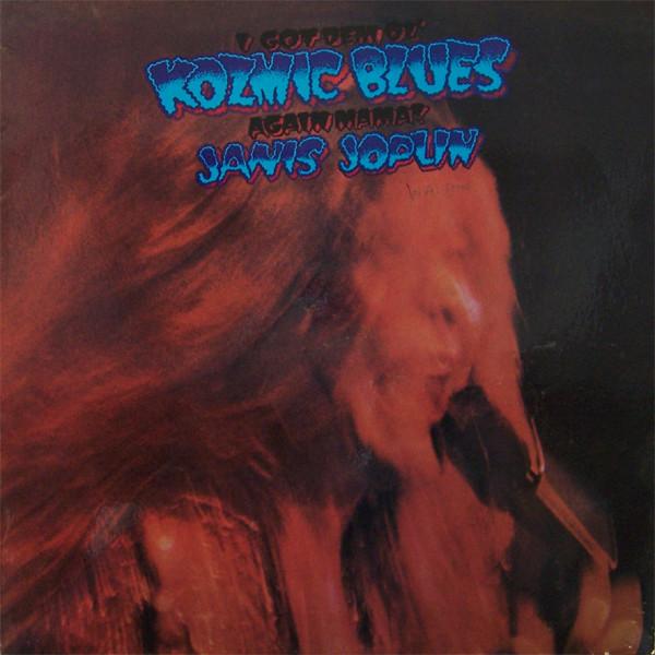 Joplin, Janis I Got Dem Ol' Kozmic Blues Again Mama