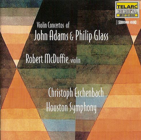 Adams / Glass - Robert McDuffie, Christoph Echenbach Violin Concertos of John Adams & Philip Glass CD