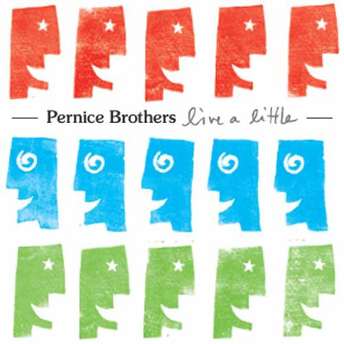 Pernice Brothers Live a Little