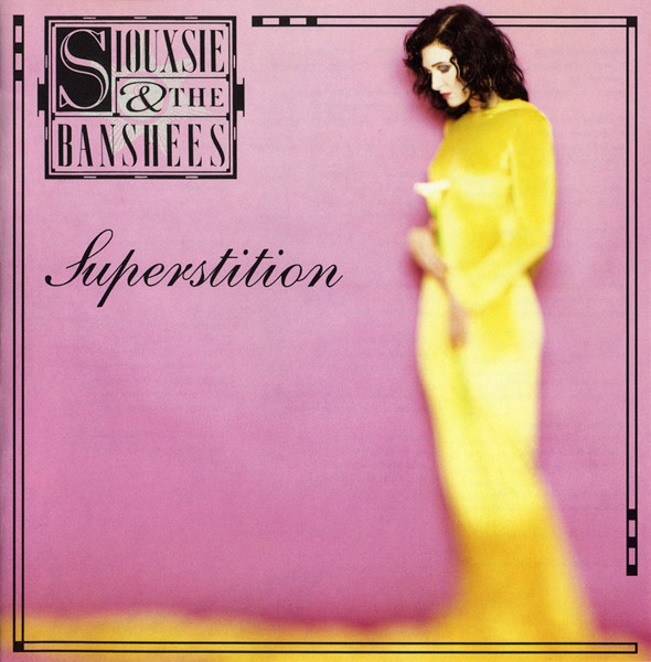 Siouxsie & The Banshees Superstition