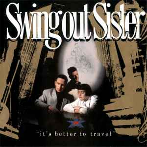 Swing Out Sister Its Better To Travel