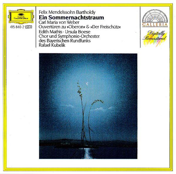 Mendelssohn - Carl Maria von Weber, Edith Mathis, Ursula Boese, Rafael Kubelik Ein Sommernachtstraum