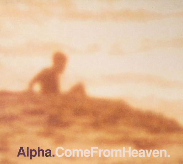 Alpha Come From Heaven CD