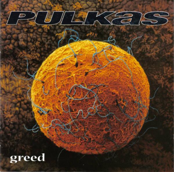 Pulkas Greed Vinyl
