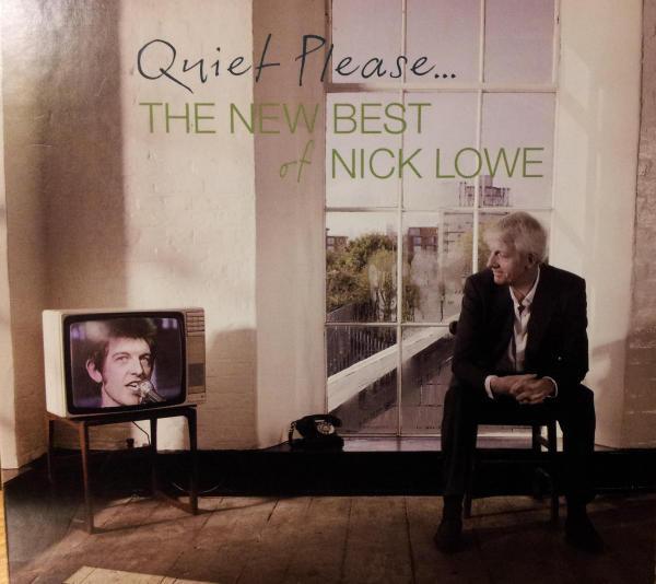 Lowe, Nick Quiet Please - The New Best Of Nick Lowe
