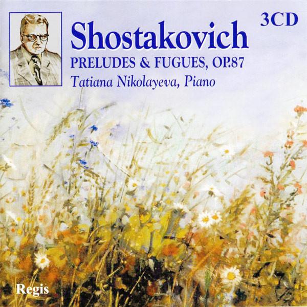 Shostakovich, Tatiana Nikolayeva 24 Preludes & Fugues, Op.87