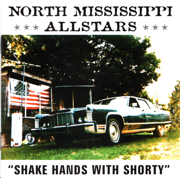 North Mississippi Allstars Shake Hands With Shorty CD