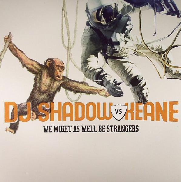 DJ Shadow vs. Keane We Might As Well Be Strangers
