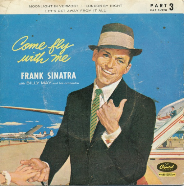 Sinatra, Frank Come Fly With Me (Part 3)