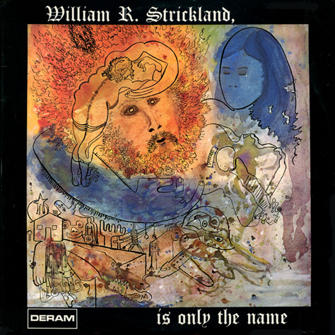 Strickland, William R. William R. Strickland, Is Only The Name