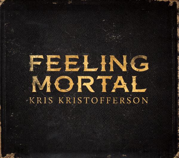 Kristofferson, Kris Feeling Mortal