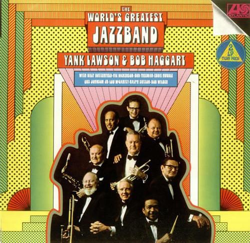 Lawson, Yank & Bob Haggart The World's Greatest Jazz Band