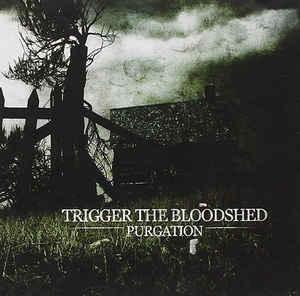 Trigger The Bloodshed Purgation