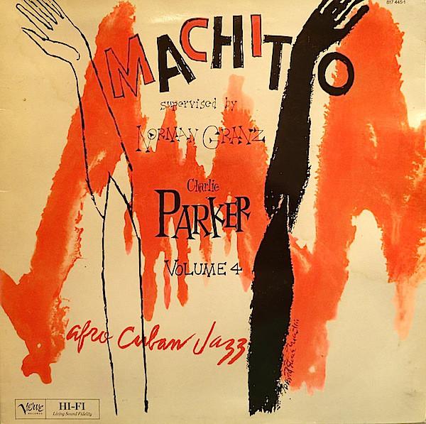 Charlie Parker, Machito Supervised By Norman Granz  Bird On Verve - Volume 4 Vinyl