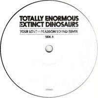 Totally Enormous Extinct Dinosaurs Your Love (Pearson Sound Remix) Vinyl