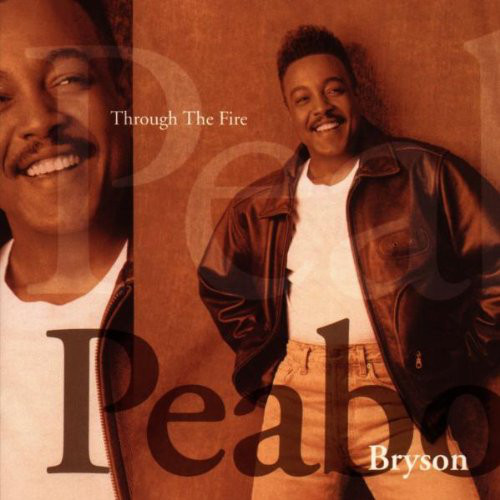 Bryson, Peabo Through the Fire