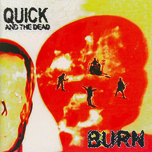 Quick & The Dead Burn