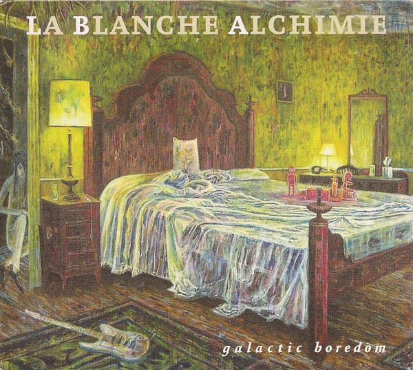 La Blanche Alchimie Galactic Boredom CD