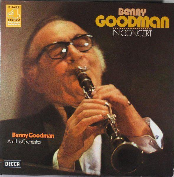 Goodman, Benny Benny Goodman In Concert